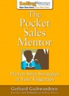 The Pocket Sales Mentor: Proven Sales Strategies at Your Fingertips (SellingPower Library) - Gerhard Gschwandtner