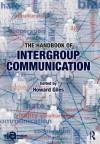 The Handbook of Intergroup Communication - Howard Giles