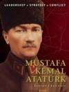 Mustafa Kemal Atatürk (Command) - Edward Erickson, Adam Hook