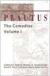 Plautus : The Comedies (Complete Roman Drama in Translation, Vol. 1) - Plautus, Smith Palmer Bovie, Constance Carrier, Erich Segal, Richard Beacham, Henry S. Taylor, Richard Moore