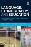 Language, Ethnography, and Education: Bridging New Literacy Studies and Bourdieu - Michael Grenfell, David Bloome, Cheryl Hardy, Kate Pahl, Jennifer Roswell, Brian V. Street