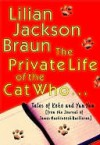 The Private Life of the Cat Who... - Lilian Jackson Braun