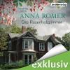 Das Rosenholzzimmer - Anna Romer, Tanja Fornaro, Jacob Weigert, Eva Gosciejewicz, Der Hörverlag