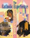 The Catholic Experience - Michael Keene