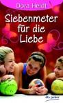 Siebenmeter für die Liebe (German Edition) - Dora Heldt