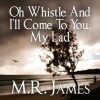 Oh, Whistle, and I'll Come to You, My Lad - M.R. James, David Suchet
