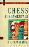 Chess Fundamentals (Chess) - José Raul Capablanca