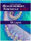Achievement: Tentacle Lust - N.K. Layne