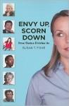 Envy Up, Scorn Down: How Status Divides Us - Susan T. Fiske