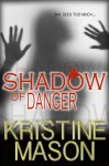 Shadow of Danger - Kristine Mason