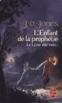Les Enfant de La Prophetie (Le Livre des Mots, #1) - J.V. Jones