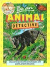 Be an Animal Detective - Steve Parker