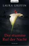 Der Stumme Ruf Der Nacht Roman - Laura Griffin, Sven Koch
