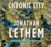 Chronic City (Audio) - Jonathan Lethem, Mark Deakins