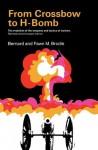 From Crossbow to H.Bomb - Bernard Brodie, Fawn M. Brodie, Elizabeth Schussler Fiorenza