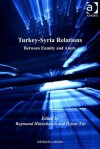 Turkey-Syria Relations: Between Enmity and Amity - Raymond Hinnebusch