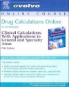 Drug Calculations Online To Accompany Clinical Calculations (User Guide And Access Code) - Joyce LeFever Kee, Carmen Adams, Sally M. Marshall