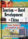 Tourism and Hotel Development in China: From Political to Economic Success - Kaye Sung Chon, Ray J. Pine, Terry Lam, Hanquin Qui Zhang