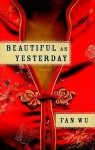 Beautiful as Yesterday - Fan Wu