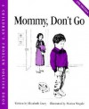 Mommy, Don't Go - Elizabeth Crary