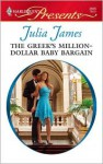 Greek's Million Dollar Baby Bargain (Harlequin Presents #2805) - Julia James