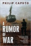 A Rumor of War: With a Twentieth Anniversary PostScript by the Author - Philip Caputo