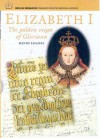 Elizabeth I: The Golden Reign of Gloriana (English Monarchs-Treasures from the National Archives) (English Monarchs-Treasures from the National Archives) - David Loades