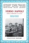 Verso Napoli: Dodici scrittori e la città - Various