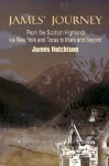 James' Journey: From the Scottish Highlands Via New York and Texas to Mars and Beyond - James Hutchison