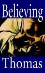 Believing Thomas - D.M. Thomas, Thomas