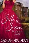 Silk & Scorn - Cassandra Dean