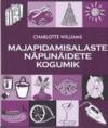 Majapidamisalaste näpunäidete kogumik - Charlotte Williams