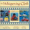 The Whispering Cloth: A Refugee's Story - Pegi Deitz Shea