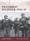 US Combat Engineer 1941-45 - Gordon L. Rottman, Adam Hook