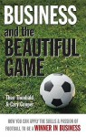 Business and the Beautiful Game - Theo Theobald, Cary L. Cooper