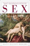 Sex: A Natural History - Joann Ellison Rodgers