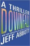 Downfall - Jeff Abbott