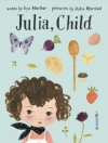 Julia, Child - Kyo Maclear, Julie Morstad