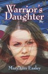 Warrior's Daughter - Maryann Easley