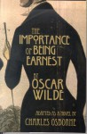 The Importance of Being Earnest: A Trivial Novel for Serious People - Oscar Wilde, Charles Osborne