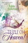 Triple Oh Heaven! - Robin Anderson