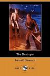 The Destroyer (Dodo Press) - Burton Egbert Stevenson