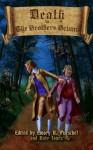 Death to the Brothers Grimm - Jess Gulbranson, John Edward Lawson, Garrett Cook, M.L. Roos, Kirk Jones, Jeremy C. Shipp, Eckhard Gerdes, Crysa Leflar, Lee Widener, Jessica McHugh