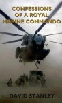 Confessions of a Royal Marine Commando - David Stanley