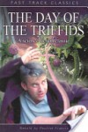 The Day of the Triffids (Fast Track Classics) - Pauline Francis, John Wyndham