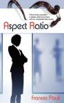 Aspect Ratio - Frances Pauli