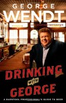 Drinking with George: A Barstool Professional's Guide to Beer - George Wendt