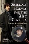 Sherlock Holmes for the 21st Century - Lynnette Porter