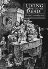 Living With The Dead - Darrell Schweitzer, Jason Van Hollander, Tim Lebbon
