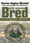 West Virginia Bred: A Family Story - Charles Mitchell